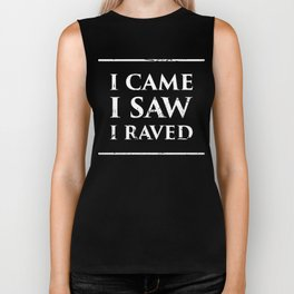 I Came, I Saw, I Raved  | EDM & Music Festival Design Biker Tank