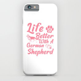 Life Is Better With A German Shepherd pw iPhone Case