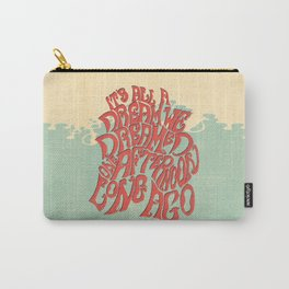 It's All a Dream Carry-All Pouch