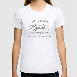 Smile While You Still Have Teeth, Funny, Quote T-shirt