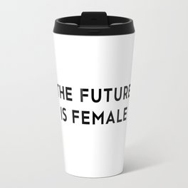The Future is Female Travel Mug