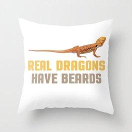 Real Dragons Have Beards Bearded Dragon Lizard  Throw Pillow