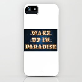 Wake up in Paradise -  Wall-Art for Hotel-Rooms iPhone Case