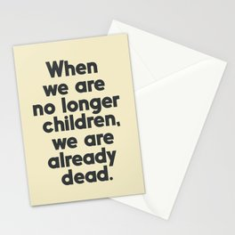 When we are no longer children, we are already dead, Constantin Brancusi quote poster art, inspire Stationery Cards