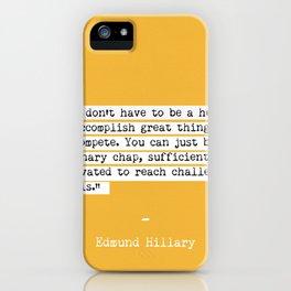 Edmund Hillary quote iPhone Case