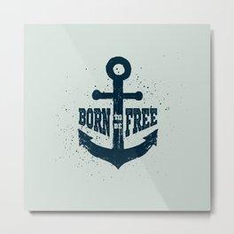 born to be free Metal Print