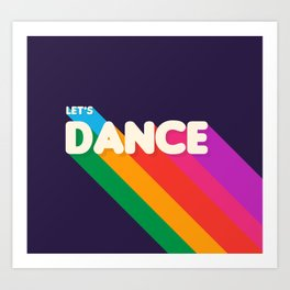 RAINBOW DANCE TYPOGRAPHY- let's dance Art Print