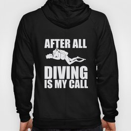 Diving After All My Call Diving License Diver Gift Hoody