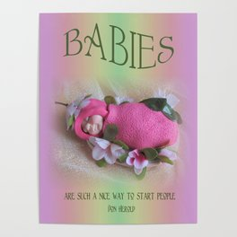 BABIES Are Such A Nice Way to Start People, Clay Baby, Quote by Don Herold Poster