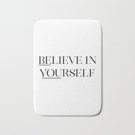 Believe In Yourself, Black And White, Printable Quote, Wall Art, Printable Quote Bath Mat