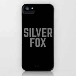 Silver Fox Funny Quote iPhone Case