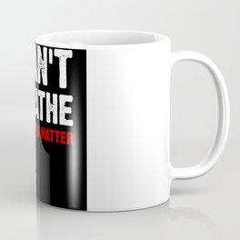 I Can't Breathe Protest Coffee Mug