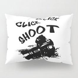 Click shoot Pillow Sham