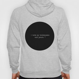 I love my brokenness and yours. ™ Hoody