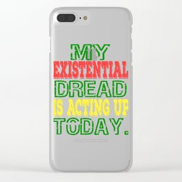 """""""My Existential Dread Is Acting Up Today"""" tee design for you and your friends! Makes a perfect gift! Clear iPhone Case"""