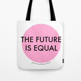 The Future is Equal - Pink Tote Bag