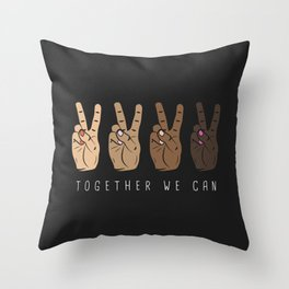 Together We Can - Peace Sign Print in Different Skin Colors Throw Pillow