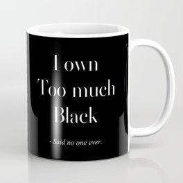 I Own Too Much Black Coffee Mug