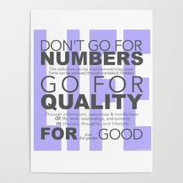 Don't go for #s go for Quality Poster