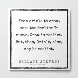 78      |200227 | Wallace Stevens Quotes | Wallace Stevens Poems Metal Print