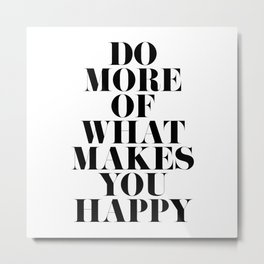 Make You Happy Minimal Motivational Quote Metal Print