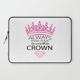 Always Wear Your Invisible Crown Laptop Sleeve