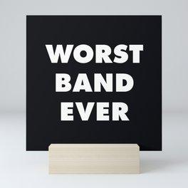 Worst Band Ever Mini Art Print