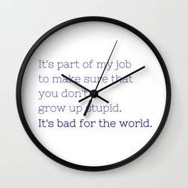 Don't grow up stupid - Friday Night Lights collection Wall Clock