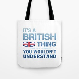It's a British Thing Tote Bag