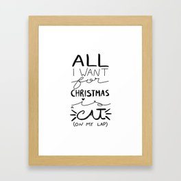 All I Want for Christmas is a Cat (on my lap) Framed Art Print