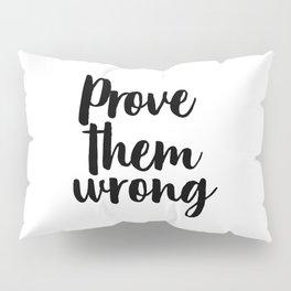 Prove Them Wrong, Motivational Print, Wall Print, Affiche Scandinave Pillow Sham