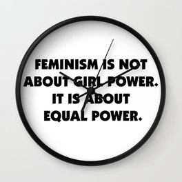 Feminism is About Equal Power Wall Clock