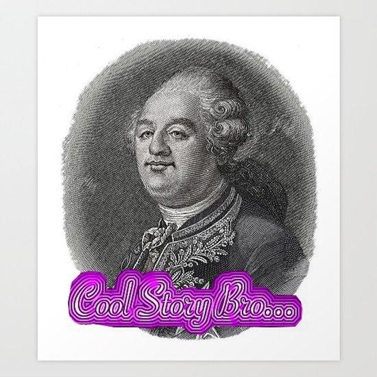 Cool Story King Louis XVI Art Print