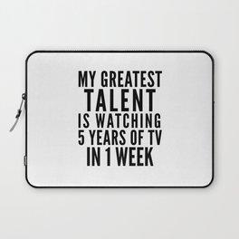 MY GREATEST TALENT IS WATCHING 5 YEARS OF TV IN 1 WEEK Laptop Sleeve