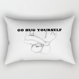 Go Hug Yourself Rectangular Pillow