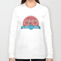 brompton Long Sleeve T-shirts featuring Born to Ride by Wyatt Design