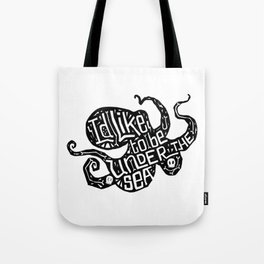 I'd Like To Be Under The Sea Tote Bag