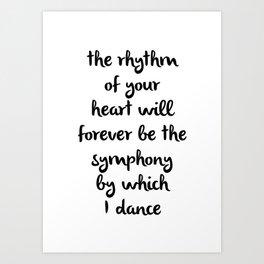 The rythm of your heart Art Print