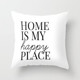 home is my happy place Throw Pillow