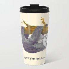Never stop dreaming Metal Travel Mug