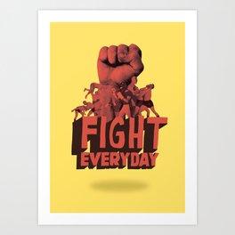 FIGHT EVERYDAY Art Print