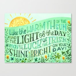 Like the Warmth of the Sun and the Light of the Day, Luck of the Irish Blessing, Saint Patricks Day Canvas Print