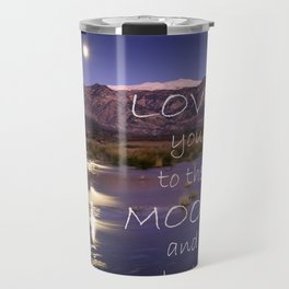Love you to the moon and back.  Valentine's Day Travel Mug