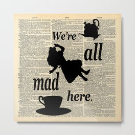 We're All Mad Here - Alice In Wonderland - Old Dictionary Page Metal Print