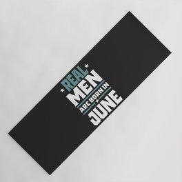 Real Men are Born in June Yoga Mat