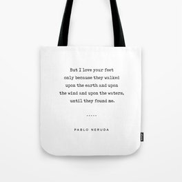 Pablo Neruda Quote 07 - Love Quotes - Minimal, Sophisticated, Modern, Classy Typewriter Print Tote Bag