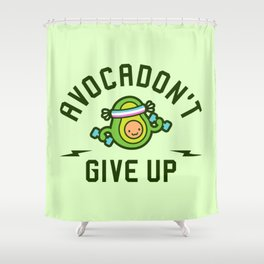 Avocadon't Give Up (Avocado Pun) Shower Curtain