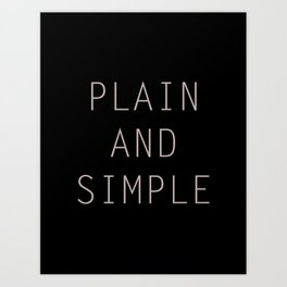 Plain And Simple Art Print