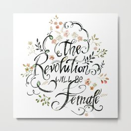 The Revolution Will be Female - 3 Metal Print
