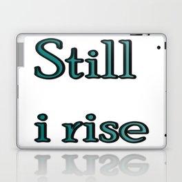 still i rise ( https://society6.com/vickonskey/collection ) Laptop & iPad Skin